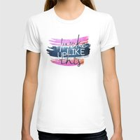 i woke up like this T-shirts featuring I woke up like this by Rose's Creation