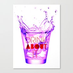DRINK ABOUT IT Canvas Print