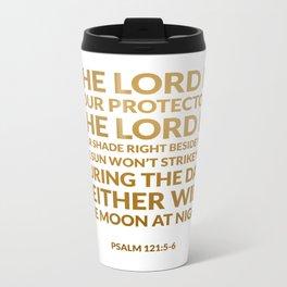 Psalm 121:5-6 Metal Travel Mug