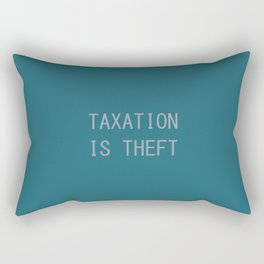 Taxation Is Theft Rectangular Pillow