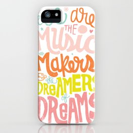 WE ARE THE MUSIC MAKERS iPhone Case