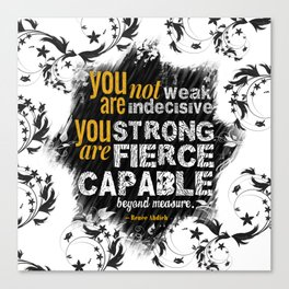 You are Not Weak: The Wrath and the Dawn (Floral White) Canvas Print
