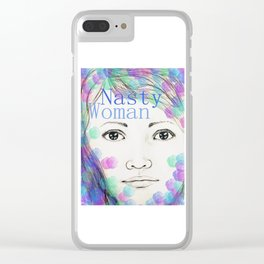 Nasty Woman - Original Drawing with Digital Art - Feminist Art Clear iPhone Case