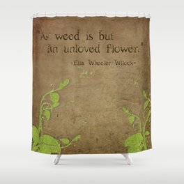 Weeds, Unloved Flowers Shower Curtain