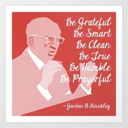 6 B's ~ Gordon B. Hinckley Quote Art Print
