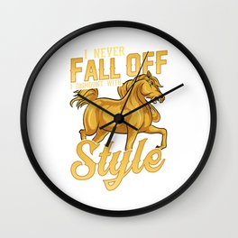 Funny I Never Fall Off I Dismount With Style Horse Wall Clock