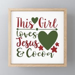 This Girl Loves Jesus And Cocoa - Funny Christmas humor - Cute typography - Lovely Xmas quotes illustration Framed Mini Art Print
