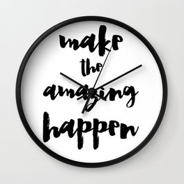 Make the Amazing Happen Typography Print Wall Clock