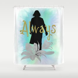 Always: Severus with lilies Shower Curtain