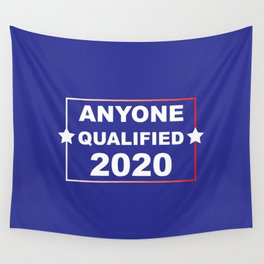 ANYONE QUALIFIED 2020 Wall Tapestry