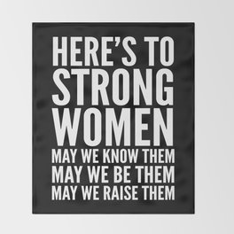 Here's to Strong Women (Black) Throw Blanket