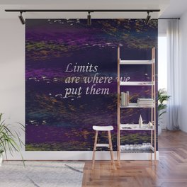 Limits are where we put them Wall Mural