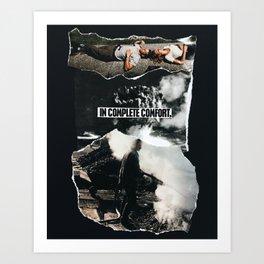 COMPLETE COMFORT Art Print
