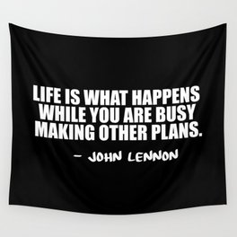 life is what happens Wall Tapestry