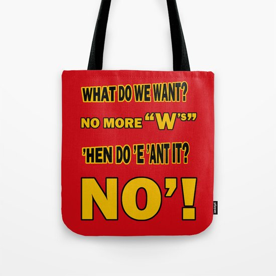 WHAT DO WE WANT? Tote Bag