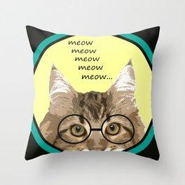 Meow, Meow, Meow, Meow, Meow... Throw Pillow