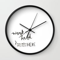 work hard Wall Clocks featuring Work Hard by Chels Design