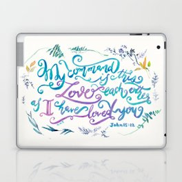 Love Each Other - John 15:12 Laptop & iPad Skin