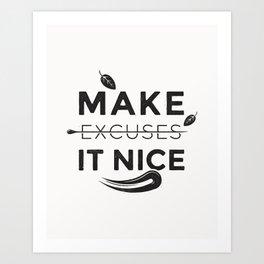 Make It Nice Art Print
