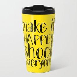 make it happen shock everyone Travel Mug