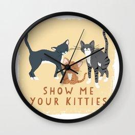 Show Me Your Kitties Wall Clock