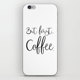 But First Coffee iPhone Skin