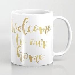 Welcome to our home Coffee Mug