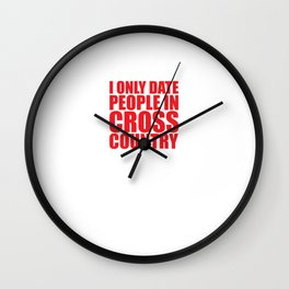 I Only Date People for the Long Run Funny T-shirt Wall Clock