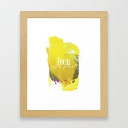 Focus And Be patient Framed Art Print