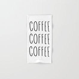 Coffee coffee coffee - typography print Hand & Bath Towel