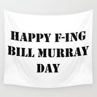 murray Wall Tapestries featuring Happy Bill Murray Day by Bill Murray for President