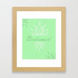 For My Bridesmaid Framed Art Print