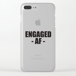 Engaged AF Funny Engagement Clear iPhone Case