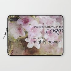 Be Strong in the Lord Laptop Sleeve