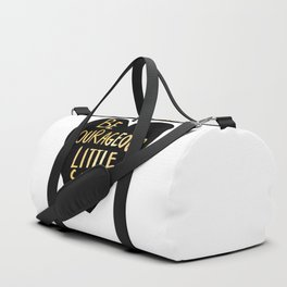 Be Courageous, Little Soul Duffle Bag