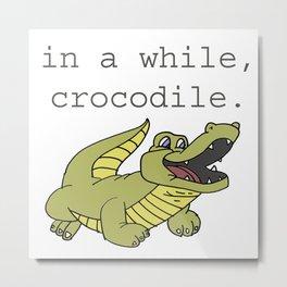 In A While Crocodile, Dark Metal Print