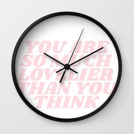 you are so much lovelier than you think Wall Clock