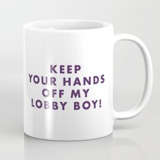 The Grand Budapest - Keep your hands off my lobby boy! Mug