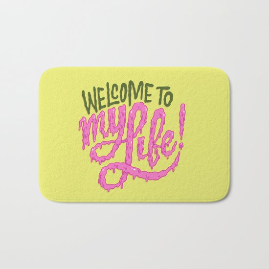 Welcome to My Life Bath Mat