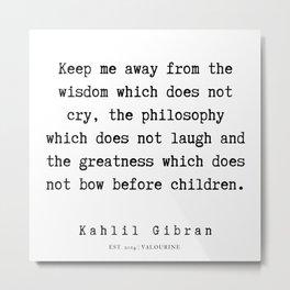 89   | Kahlil Gibran Quotes | 190701 Metal Print