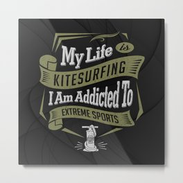 My Life is Kitesurfing Metal Print