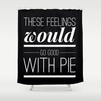pie Shower Curtains featuring WITH PIE by REASONandRHYME