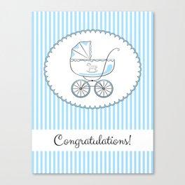 Congratulations! Variant for a boy. Canvas Print