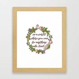 In a world where you can be anything be kind Framed Art Print