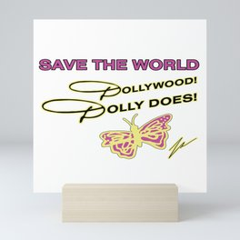 SAVE THE WORLD DOLLY DOES! BY ROBERT DALLAS Mini Art Print
