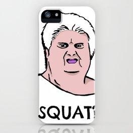 SQUAT? iPhone Case