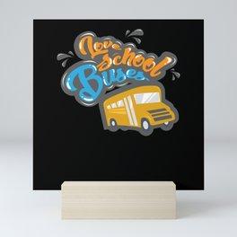 Love School Buses - Gift Mini Art Print