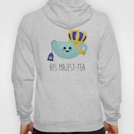 His Majest-tea Hoody