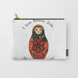 I hate Russian Dolls... They're so full of themselves - Colour Carry-All Pouch