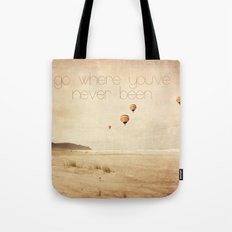 go where you've never been Tote Bag